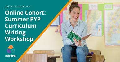 Online Cohort: Summer PYP Curriculum Writing Workshop
